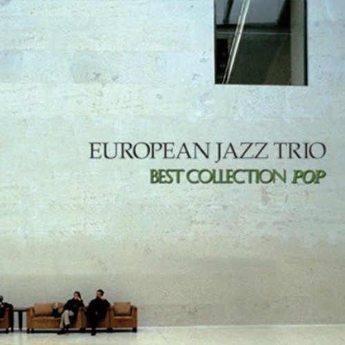 EUROPEAN JAZZ TRIO - BEST COLLECTION POP