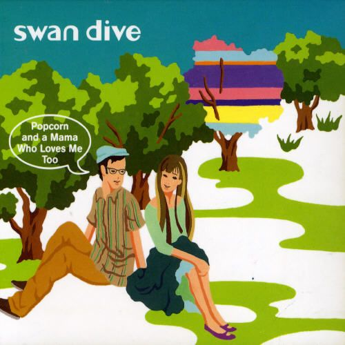 SWAN DIVE - POPCORN AND A MAMA WHO LOVES ME TOO