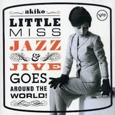 AKIKO(아키코) - LITTLE MISS JAZZ & JIVE GOES AROUND THE WORLD