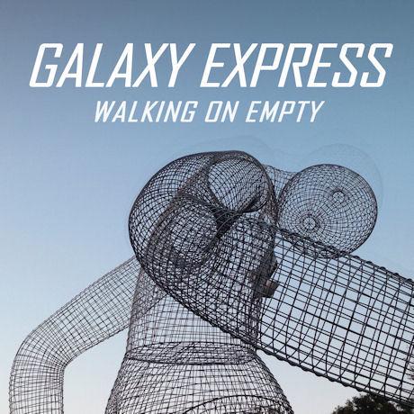 GALAXY EXPRESS(갤럭시익스프레스) - WALKING ON EMPTY