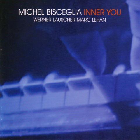 MICHEL BISCEGLIA  - INNER YOU