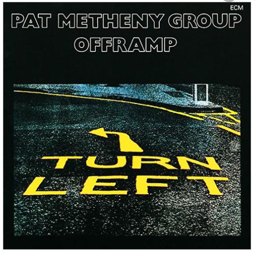 PAT METHENY GROUP - OFFRAMP [GERMANY]