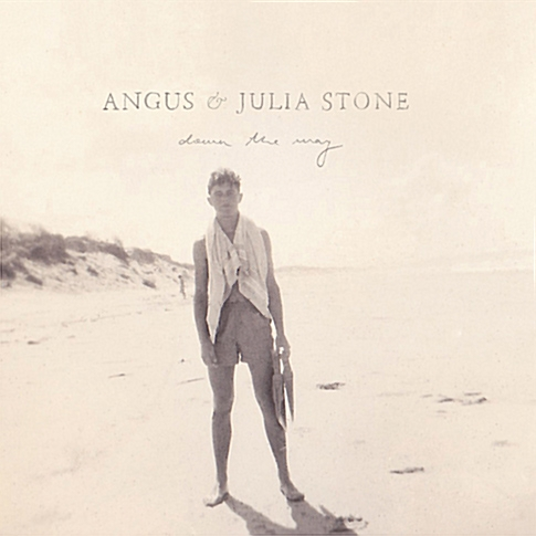 ANGUS & JULIA STONS - DOWN THE WAY