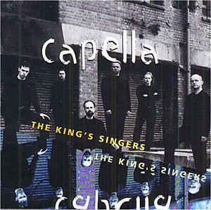 THE KING'S SINGERS - CAPELLA [수입]