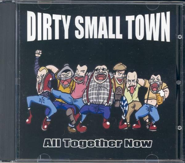 더티스몰타운(DIRTY SMALL TOWN)  - ALL TOGETHER NOW