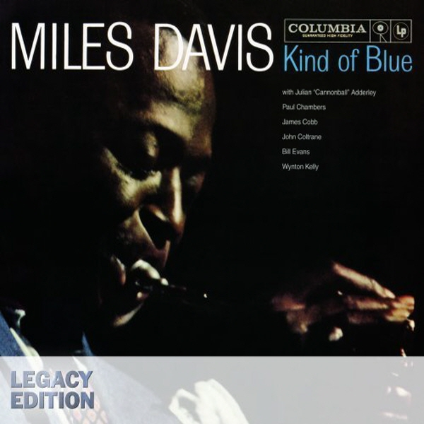 MILES DAVIS - KIND OF BLUE [LEGACY EDITION]