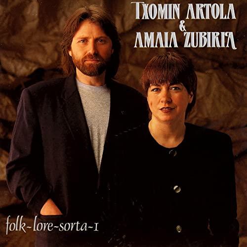 TXOMIN ARTOLA & AMAIA ZUBIRIA - FOLK-LOVE-SORTA -I